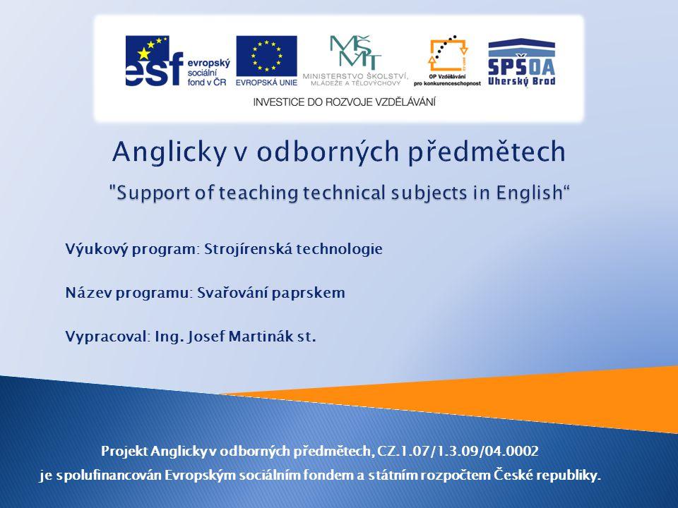 Výukový program: Strojírenská technologie Název programu: Svařování paprskem Vypracoval: Ing.