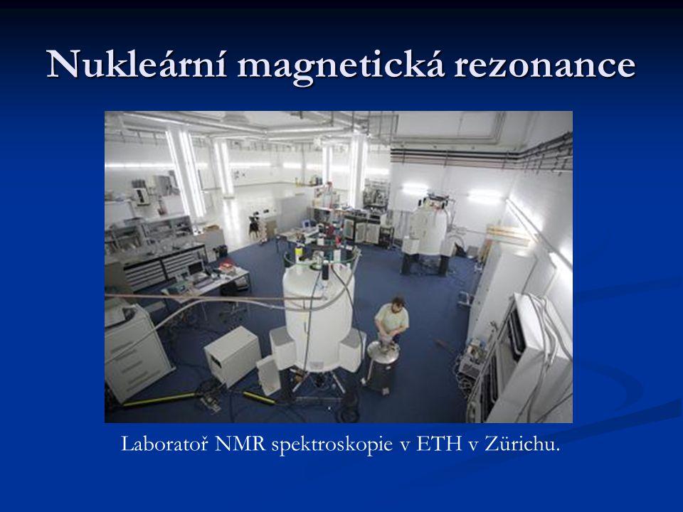 Nukleární magnetická rezonance Laboratoř NMR spektroskopie v ETH v Zürichu.