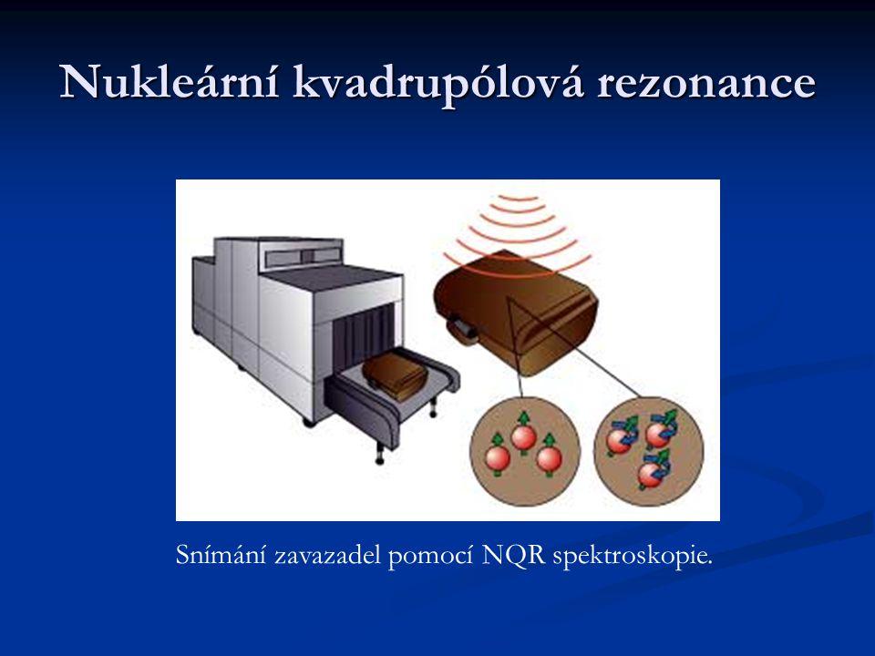 Nukleární kvadrupólová rezonance Snímání zavazadel pomocí NQR spektroskopie.