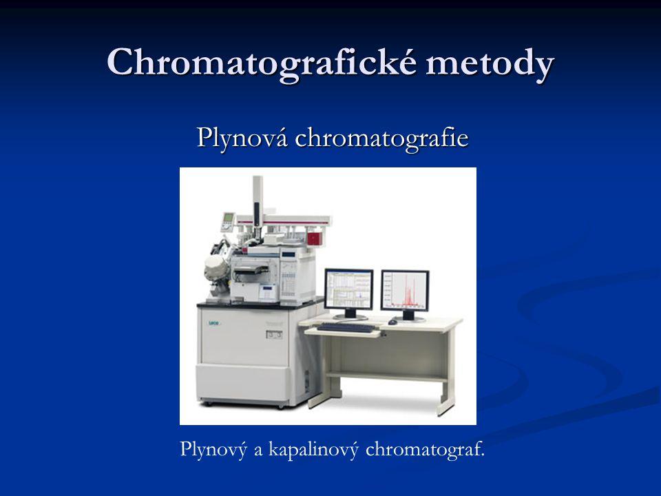 Chromatografické metody Plynová chromatografie Plynový a kapalinový chromatograf.