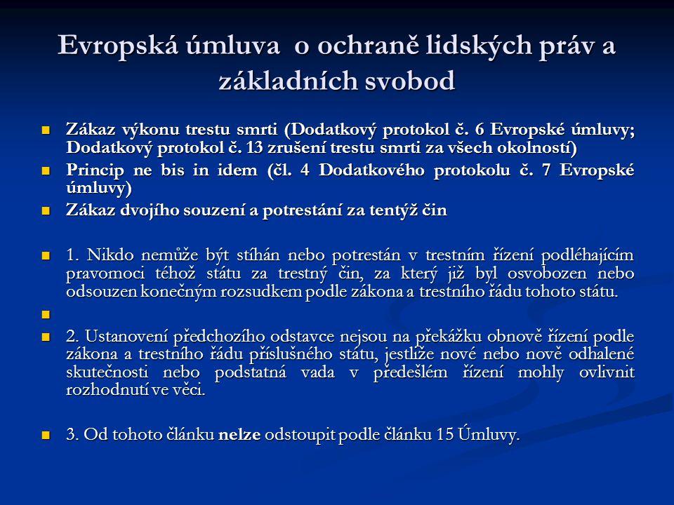Evropská úmluva o ochraně lidských práv a základních svobod Zákaz výkonu trestu smrti (Dodatkový protokol č. 6 Evropské úmluvy; Dodatkový protokol č.