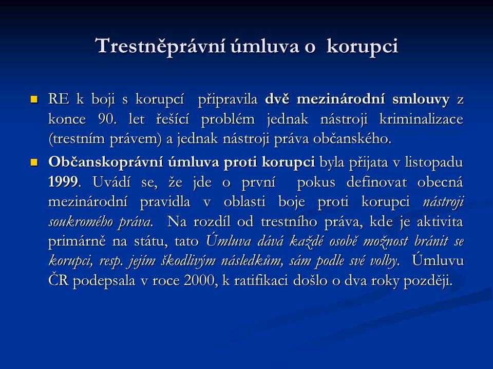 Trestněprávní úmluva o korupci RE k boji s korupcí připravila dvě mezinárodní smlouvy z konce 90. let řešící problém jednak nástroji kriminalizace (tr