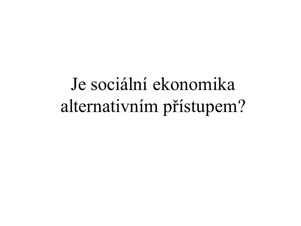 Je sociální ekonomika alternativním přístupem
