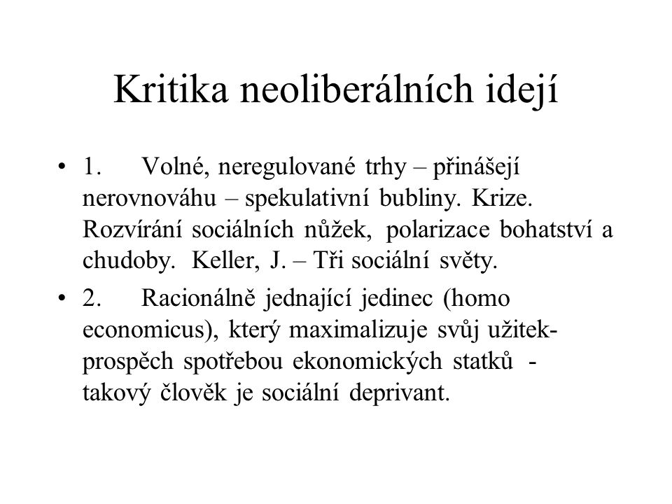 Kritika neoliberálních idejí 1.
