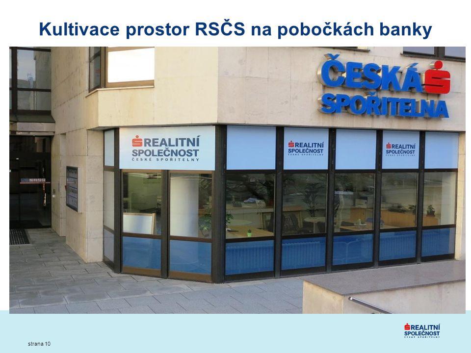 strana 10 Kultivace prostor RSČS na pobočkách banky