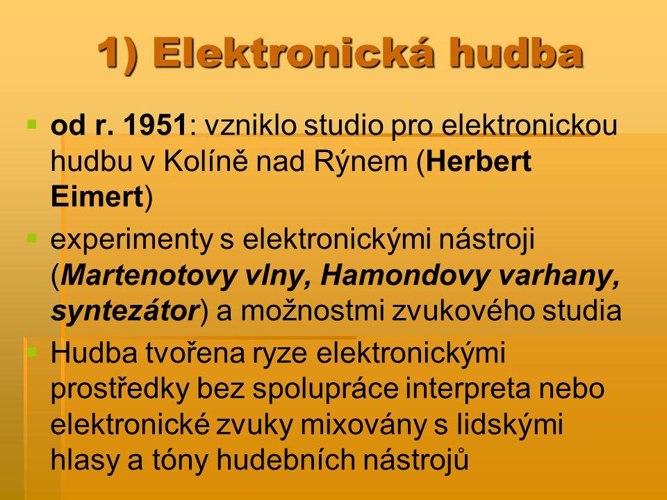 5) Témbrová hudba   základní výrazové prostředky hudby jsou: melodie, rytmus, harmonie, dynamika, barva → témbrová h.