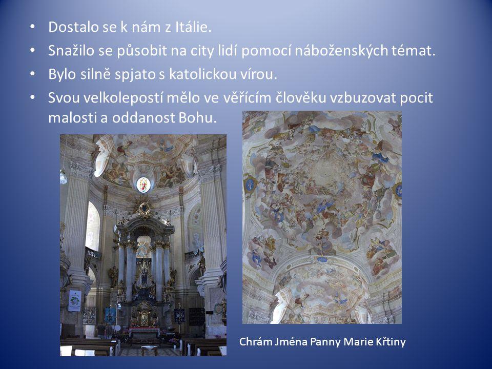 Dostalo se k nám z Itálie. Snažilo se působit na city lidí pomocí náboženských témat. Bylo silně spjato s katolickou vírou. Svou velkolepostí mělo ve