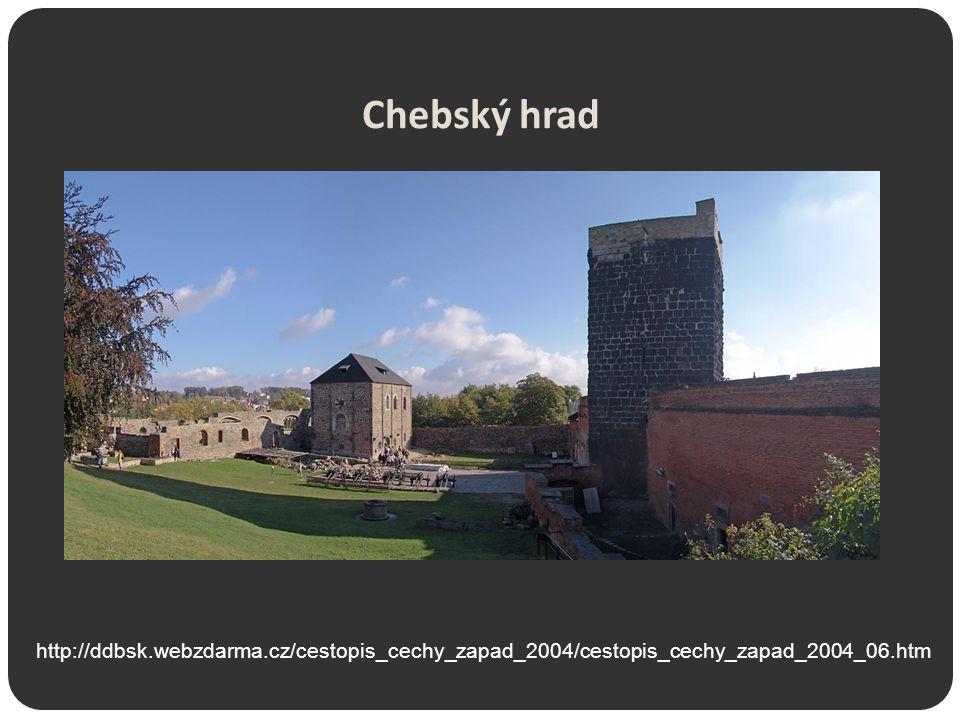 Chebský hrad http://ddbsk.webzdarma.cz/cestopis_cechy_zapad_2004/cestopis_cechy_zapad_2004_06.htm