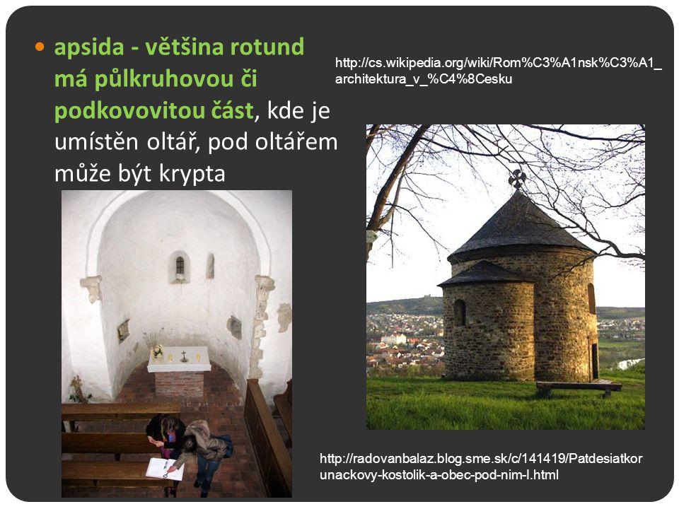 apsida - většina rotund má půlkruhovou či podkovovitou část, kde je umístěn oltář, pod oltářem může být krypta http://radovanbalaz.blog.sme.sk/c/14141