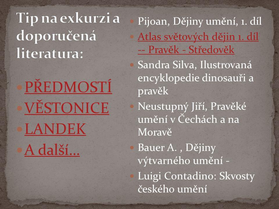 PŘEDMOSTÍ VĚSTONICE LANDEK A další… Pijoan, Dějiny umění, 1.