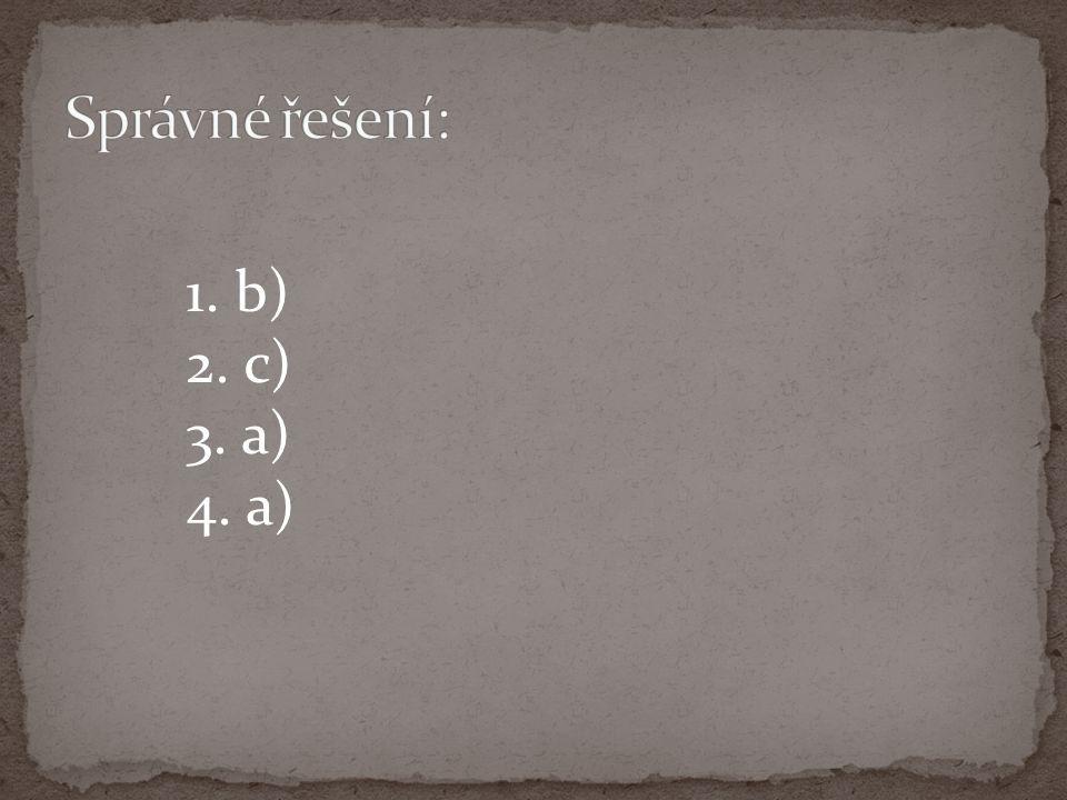 1. b) 2. c) 3. a) 4. a)