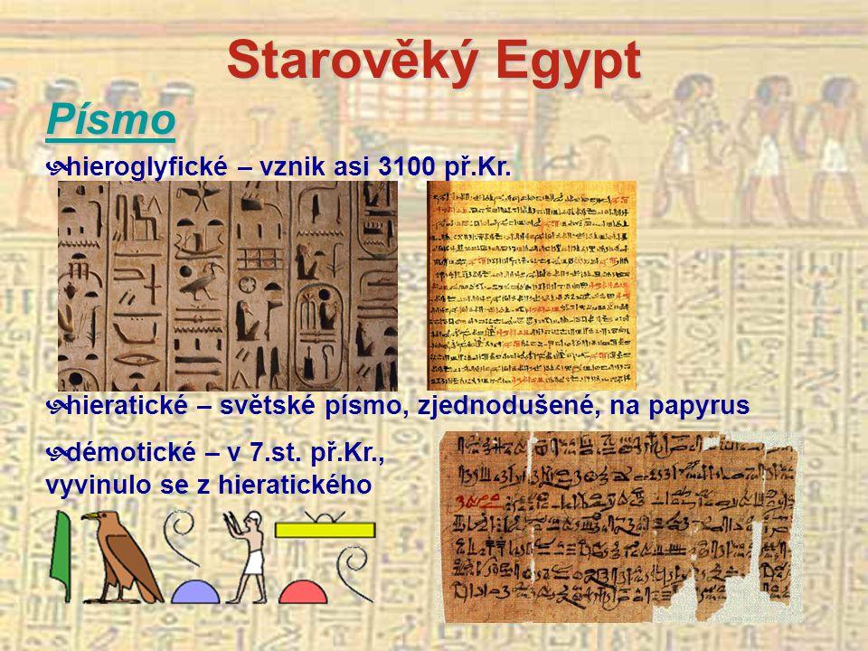 Starověký Egypt Písmo  hieroglyfické – vznik asi 3100 př.Kr.