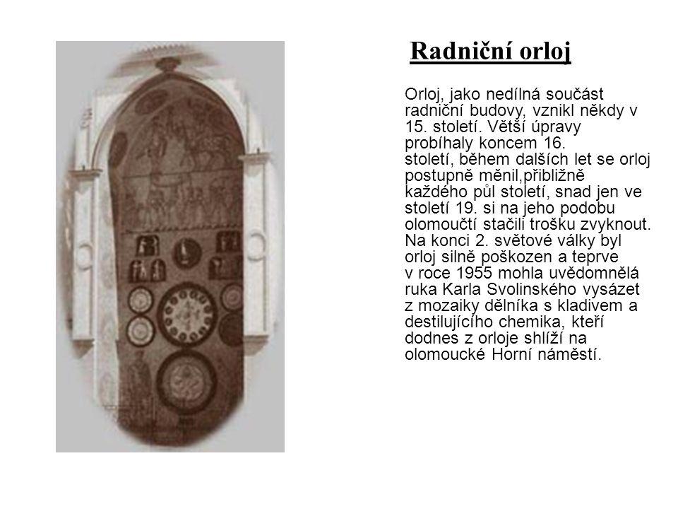Orloj, jako nedílná součást radniční budovy, vznikl někdy v 15.