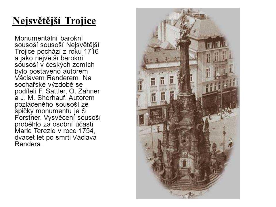 Monumentální barokní sousoší Nejsvětější Trojice pochází z roku 1716 a jako největší barokní sousoší v českých zemích bylo postaveno autorem Václavem Renderem.
