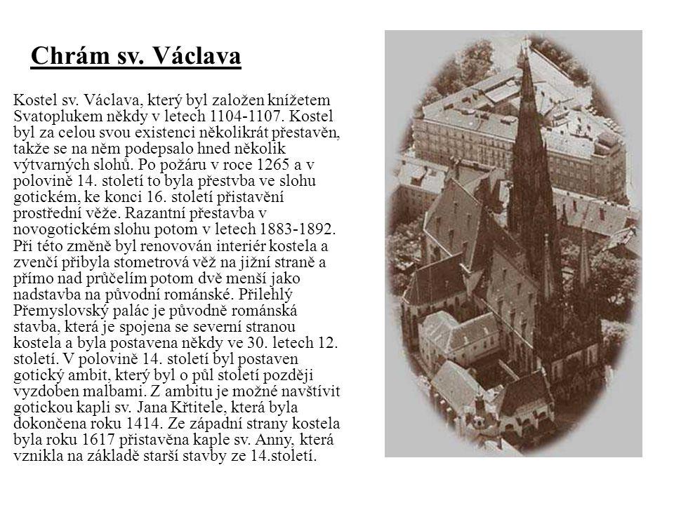 Kostel sv. Václava, který byl založen knížetem Svatoplukem někdy v letech 1104-1107. Kostel byl za celou svou existenci několikrát přestavěn, takže se