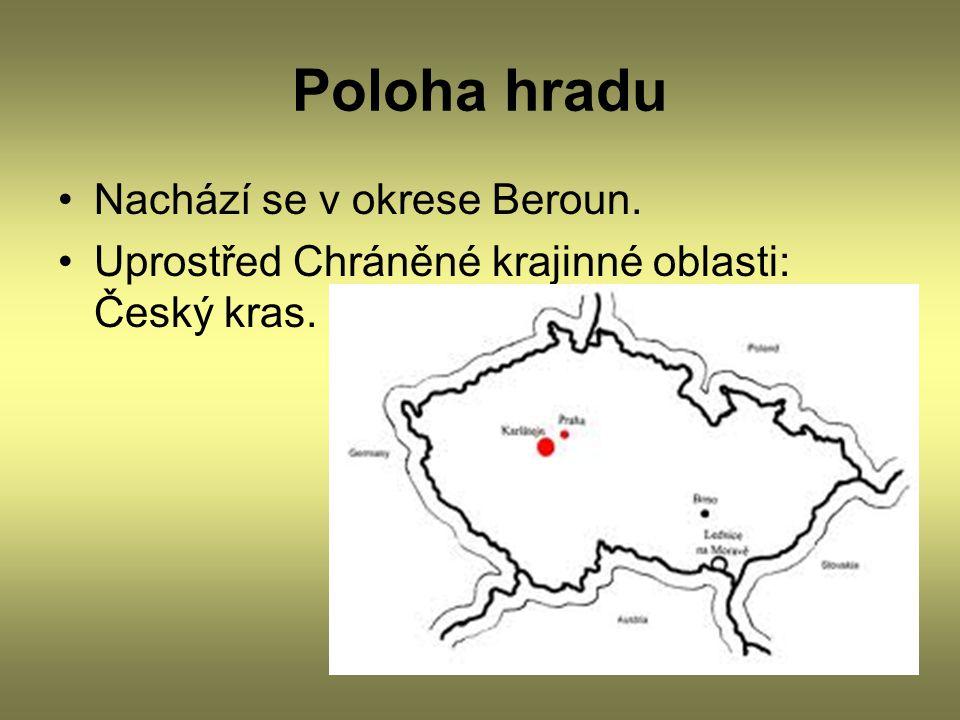 Poloha hradu Nachází se v okrese Beroun. Uprostřed Chráněné krajinné oblasti: Český kras.