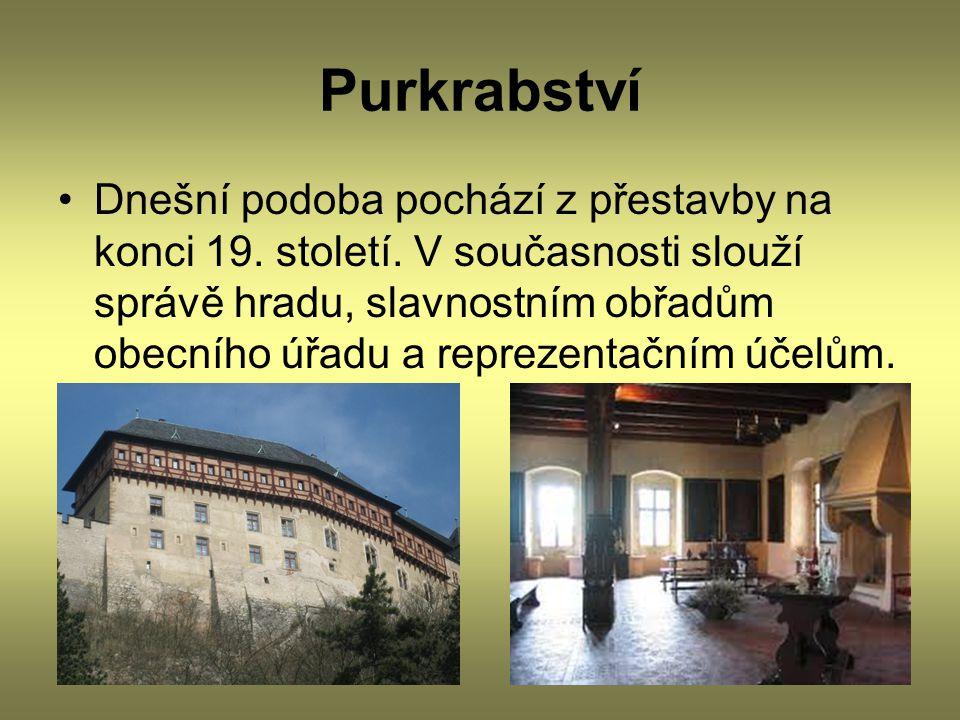 Purkrabství Dnešní podoba pochází z přestavby na konci 19. století. V současnosti slouží správě hradu, slavnostním obřadům obecního úřadu a reprezenta