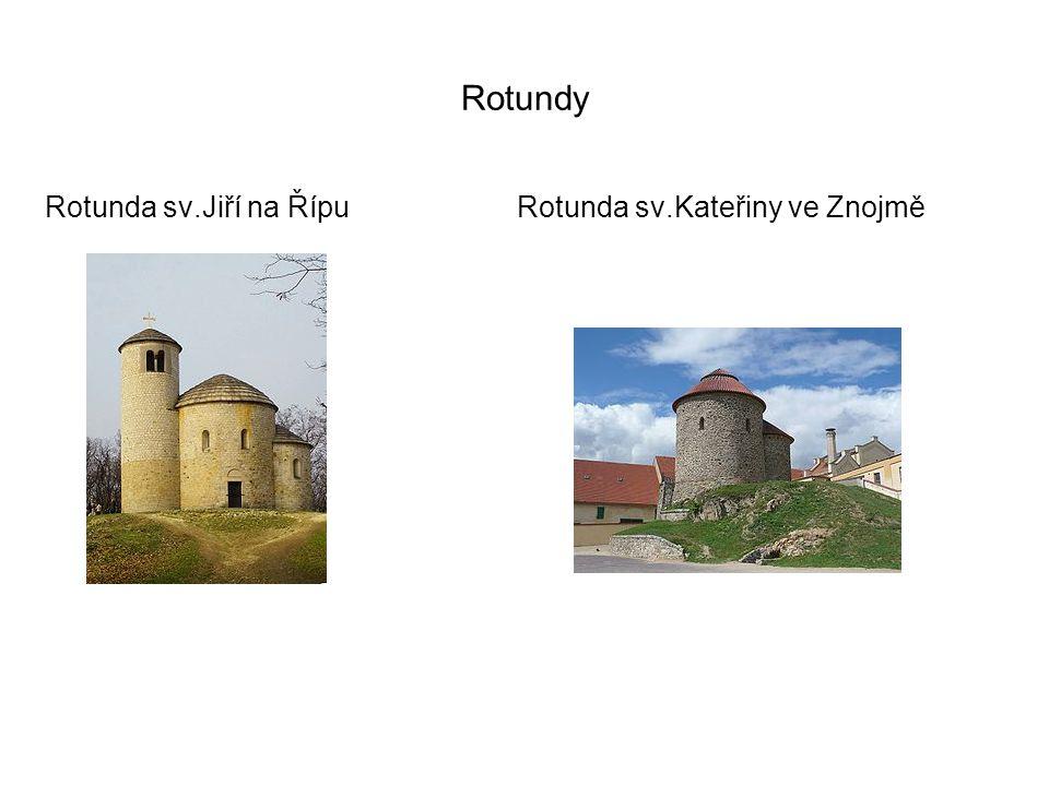 Rotundy Rotunda sv.Jiří na Řípu Rotunda sv.Kateřiny ve Znojmě