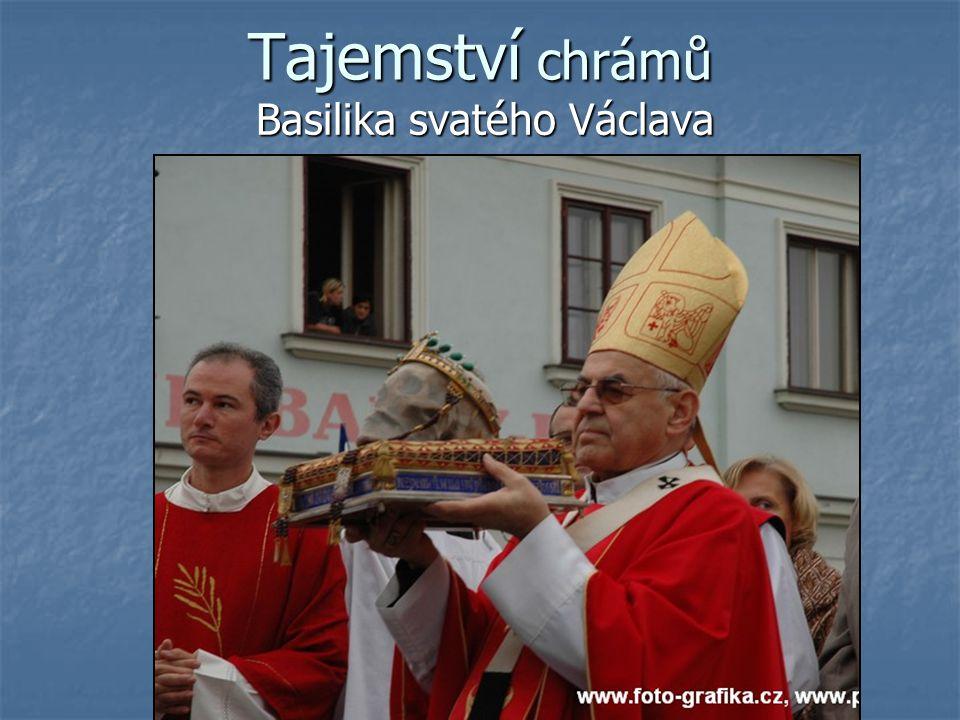 Tajemství chrámů Basilika svatého Václava