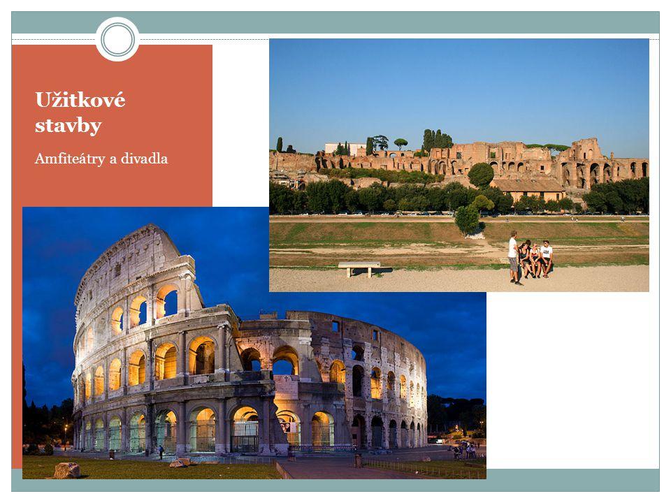 Užitkové stavby Amfiteátry a divadla