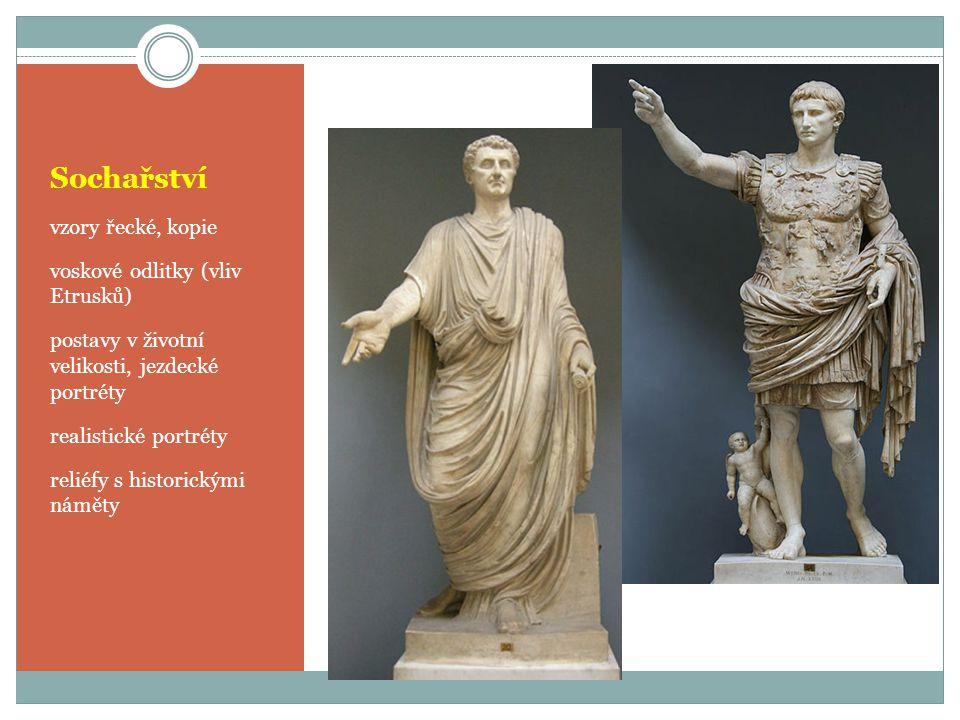 Sochařství vzory řecké, kopie voskové odlitky (vliv Etrusků) postavy v životní velikosti, jezdecké portréty realistické portréty reliéfy s historickým