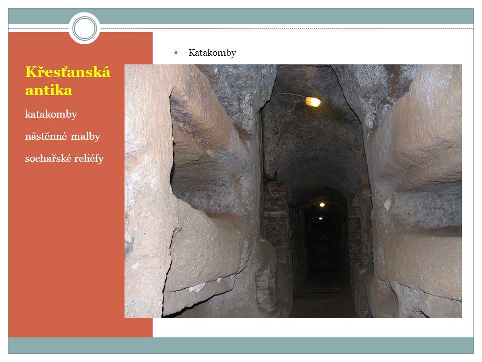 Křesťanská antika katakomby nástěnné malby sochařské reliéfy Katakomby
