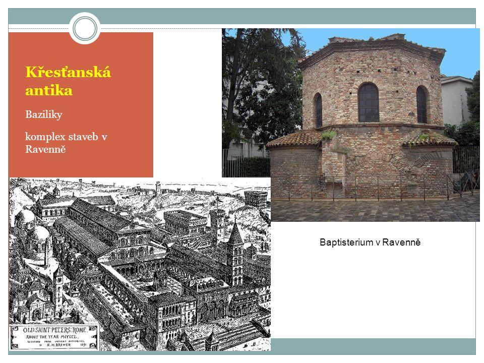 Křesťanská antika Baziliky komplex staveb v Ravenně Baptisterium v Ravenně