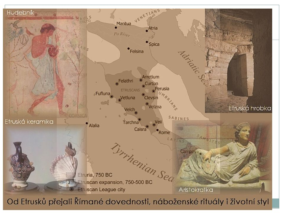 Historie Říma Praktické a racionální umění – napodobeniny Řeků a Etrusků Dějiny: báje o založení Říma 753 království 510 – založení republiky rozšíření moci 1.