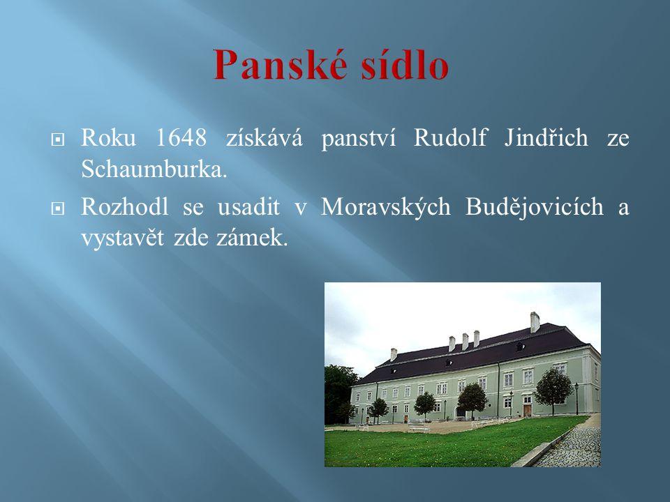  Roku 1648 získává panství Rudolf Jindřich ze Schaumburka.