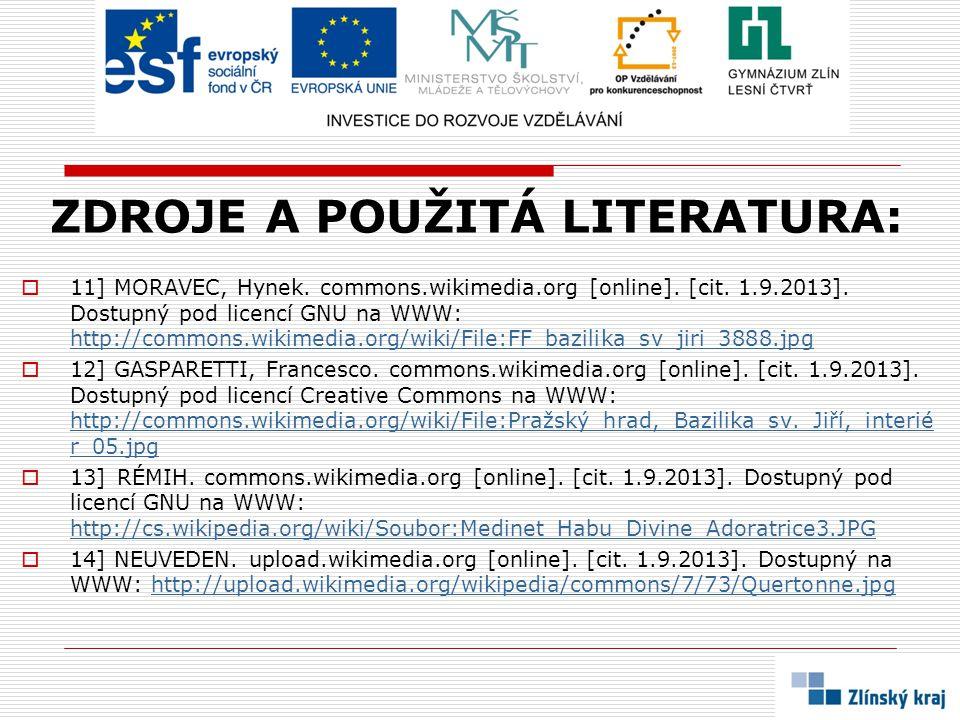 ZDROJE A POUŽITÁ LITERATURA:  11] MORAVEC, Hynek. commons.wikimedia.org [online]. [cit. 1.9.2013]. Dostupný pod licencí GNU na WWW: http://commons.wi