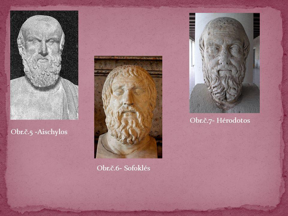 Obr.č.5 -Aischylos Obr.č.6- Sofoklés Obr.č.7- Hérodotos