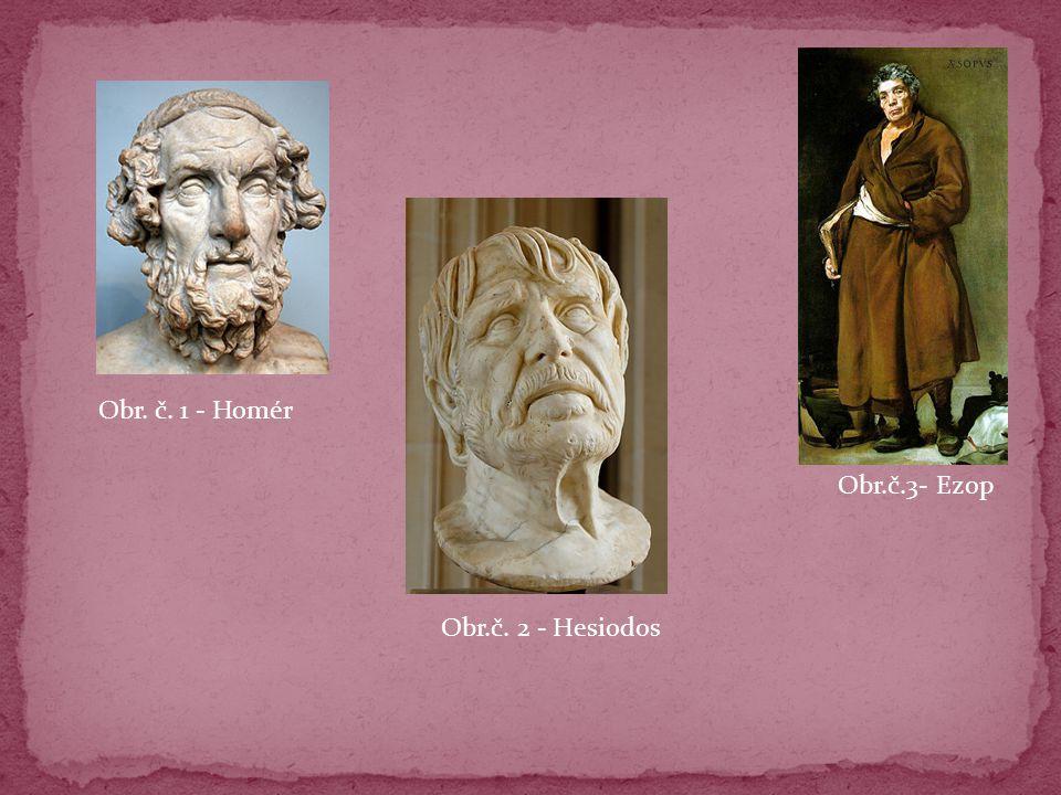 Obr. č. 1 - Homér Obr.č. 2 - Hesiodos Obr.č.3- Ezop