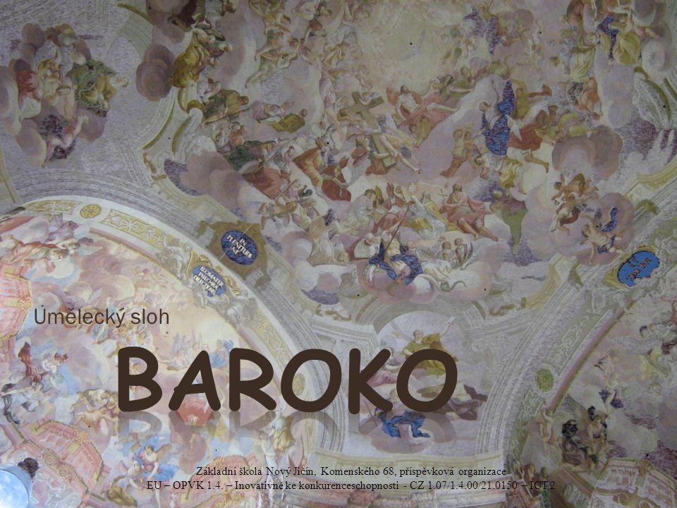 Baroko vzniklo v 16.století v Římě a trvalo až do 18.