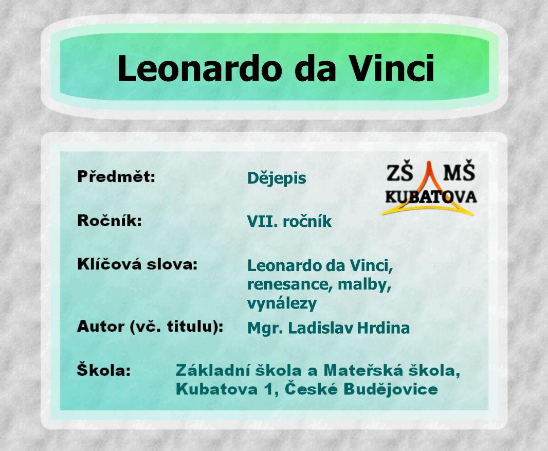Dějepis Leonardo da Vinci, renesance, malby, vynálezy VII.
