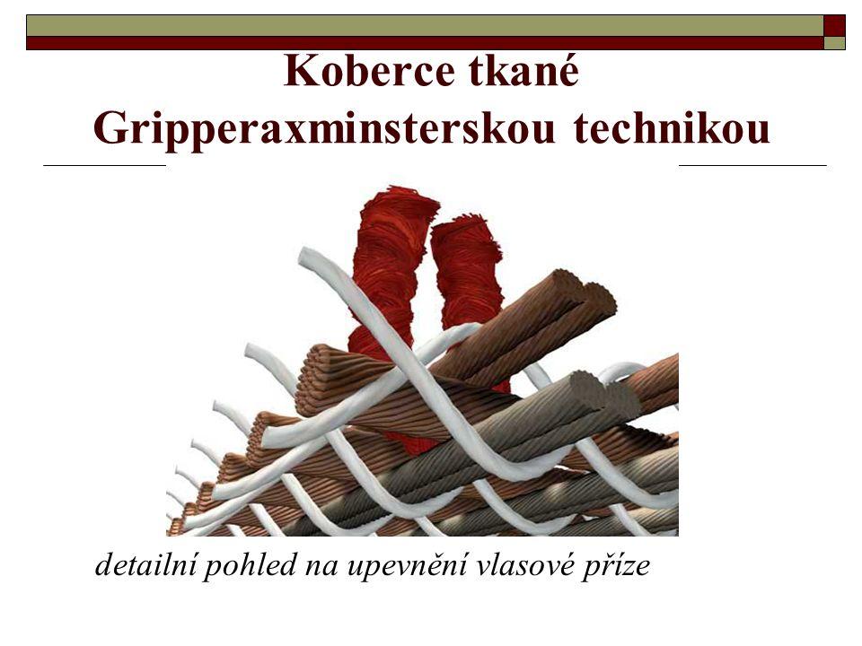 Koberce tkané Gripperaxminsterskou technikou - bohatě vzorované a snaží se napodobit ručně vázané koberce - vyráběny na speciálním skřipcovém stavu sc
