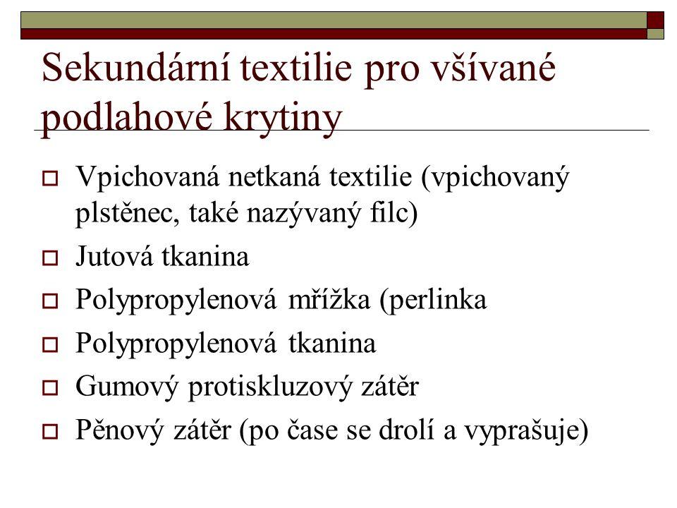 Kvalita všívaných koberců  Vlasový materiál - vlákno  Hustota vlasu  Hustota stehu  Výška vlasu  Typ sekundární textilie