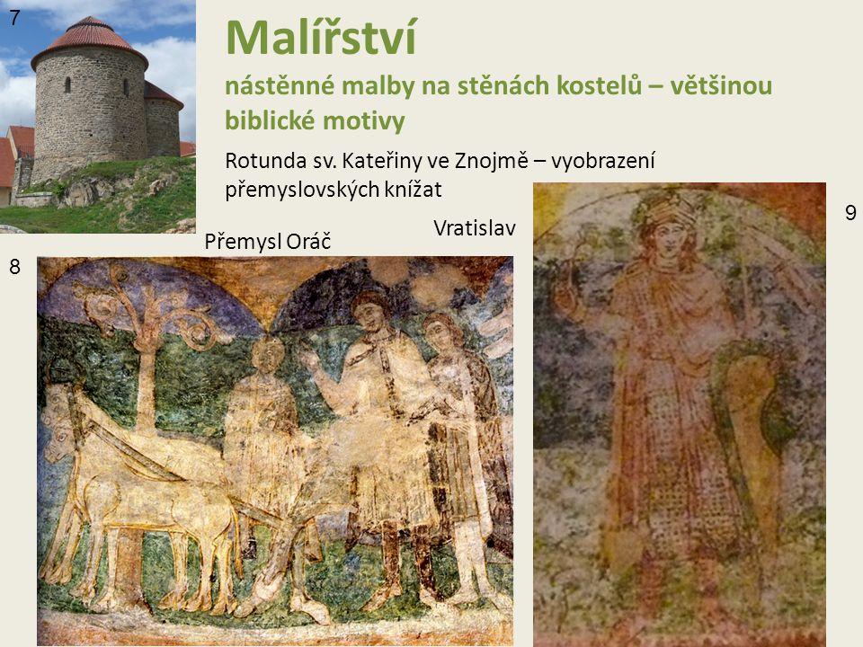 Malířství nástěnné malby na stěnách kostelů – většinou biblické motivy Rotunda sv.