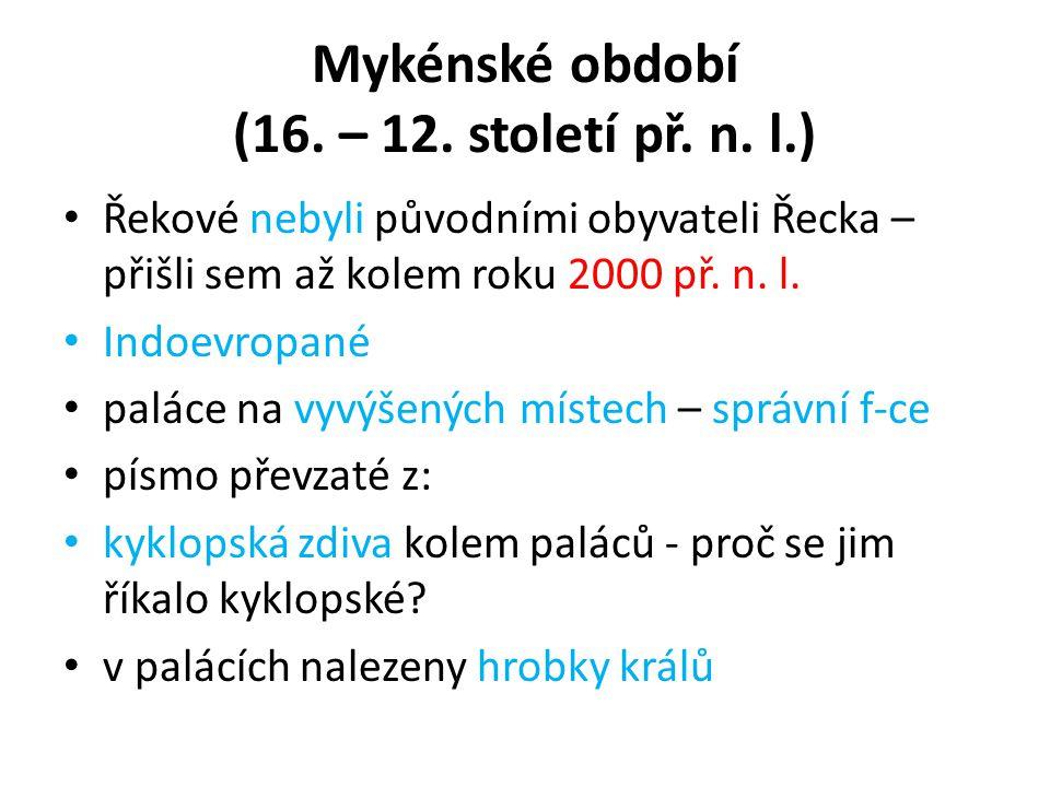 Mykénské období (16.– 12. století př. n.
