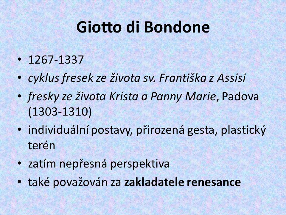 Giotto di Bondone 1267-1337 cyklus fresek ze života sv. Františka z Assisi fresky ze života Krista a Panny Marie, Padova (1303-1310) individuální post