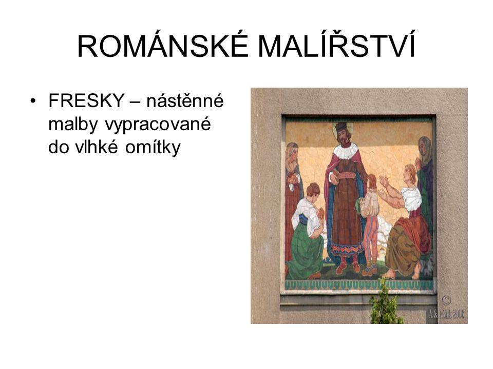 ROMÁNSKÉ MALÍŘSTVÍ FRESKY – nástěnné malby vypracované do vlhké omítky