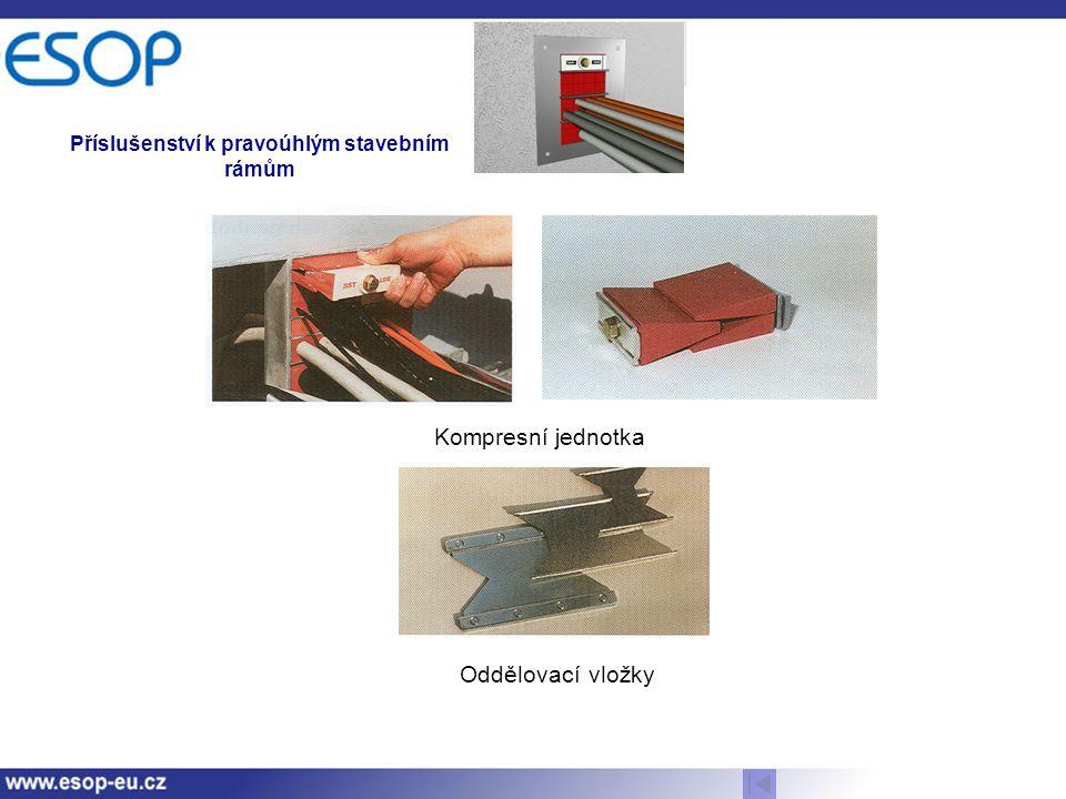 Příslušenství k pravoúhlým stavebním rámům Kompresní jednotka Oddělovací vložky