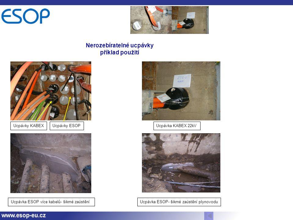 Nerozebíratelné ucpávky příklad použití Ucpávky KABEXUcpávky ESOPUcpávka KABEX 22kV Ucpávka ESOP více kabelů- šikmé zaústěníUcpávka ESOP- šikmé zaústění plynovodu
