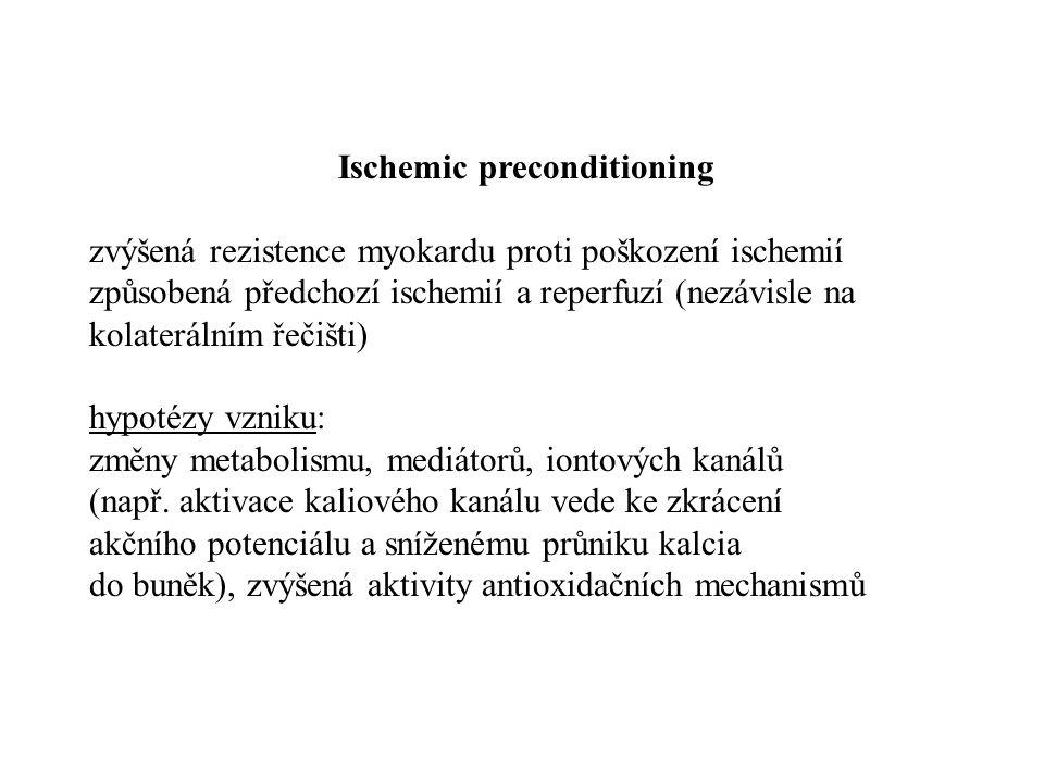 Ischemic preconditioning zvýšená rezistence myokardu proti poškození ischemií způsobená předchozí ischemií a reperfuzí (nezávisle na kolaterálním řeči