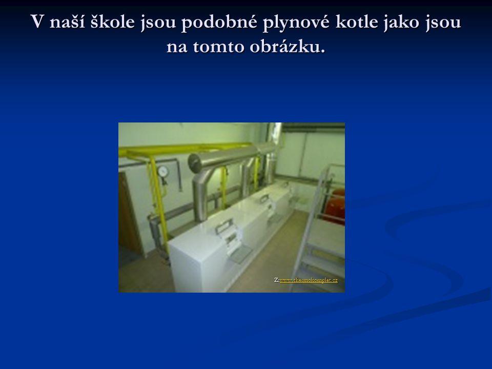 V naší škole jsou podobné plynové kotle jako jsou na tomto obrázku. Z:www.thermokomplet.cz www.thermokomplet.cz