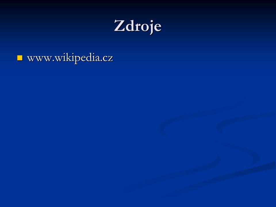 Zdroje www.wikipedia.cz www.wikipedia.cz