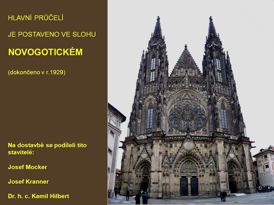 11 HLAVNÍ PRŮČELÍ JE POSTAVENO VE SLOHU NOVOGOTICKÉM (dokončeno v r.1929) Na dostavbě se podíleli tito stavitelé: Josef Mocker Josef Kranner Dr. h. c.