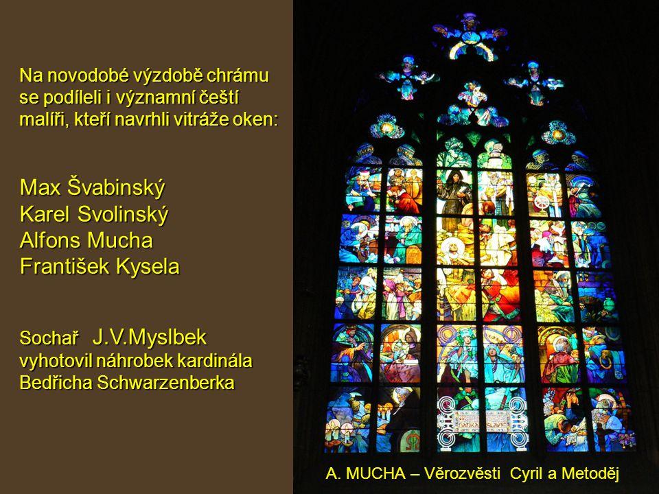 12 A. MUCHA – Věrozvěsti Cyril a Metoděj Na novodobé výzdobě chrámu se podíleli i významní čeští malíři, kteří navrhli vitráže oken: Max Švabinský Kar