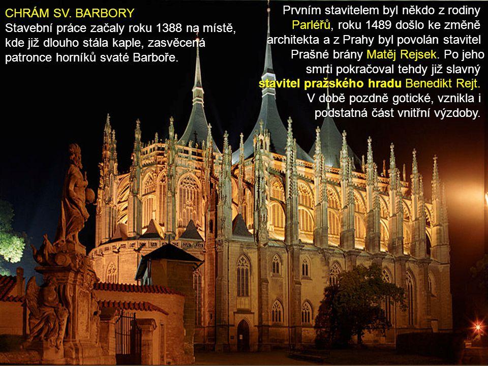 Prvním stavitelem byl někdo z rodiny Parléřů, roku 1489 došlo ke změně architekta a z Prahy byl povolán stavitel Prašné brány Matěj Rejsek. Po jeho sm