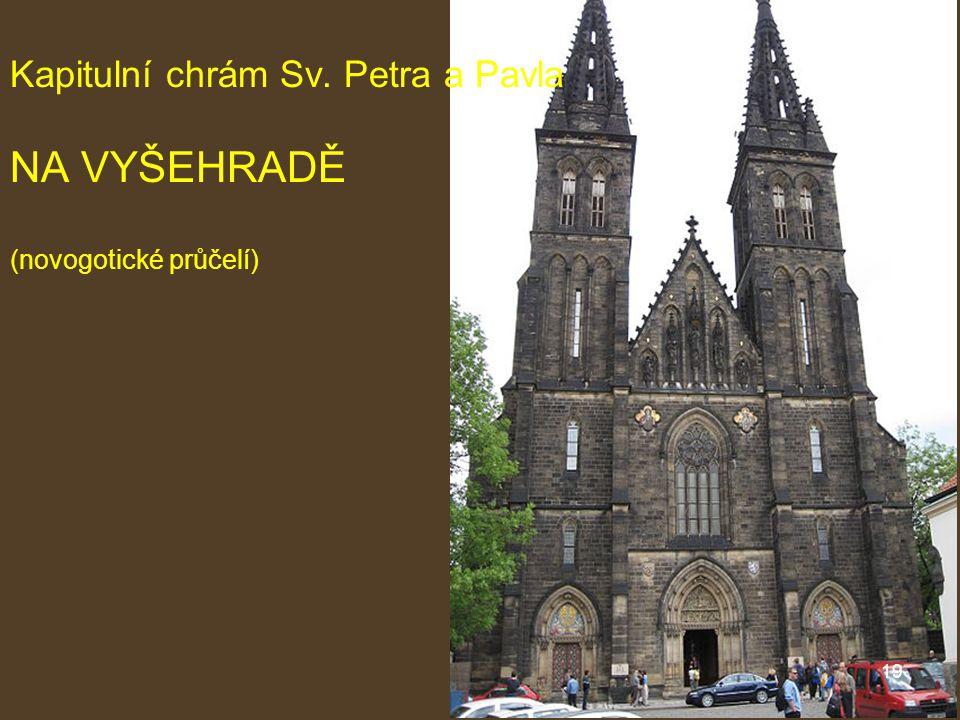Kapitulní chrám Sv. Petra a Pavla NA VYŠEHRADĚ (novogotické průčelí) 19