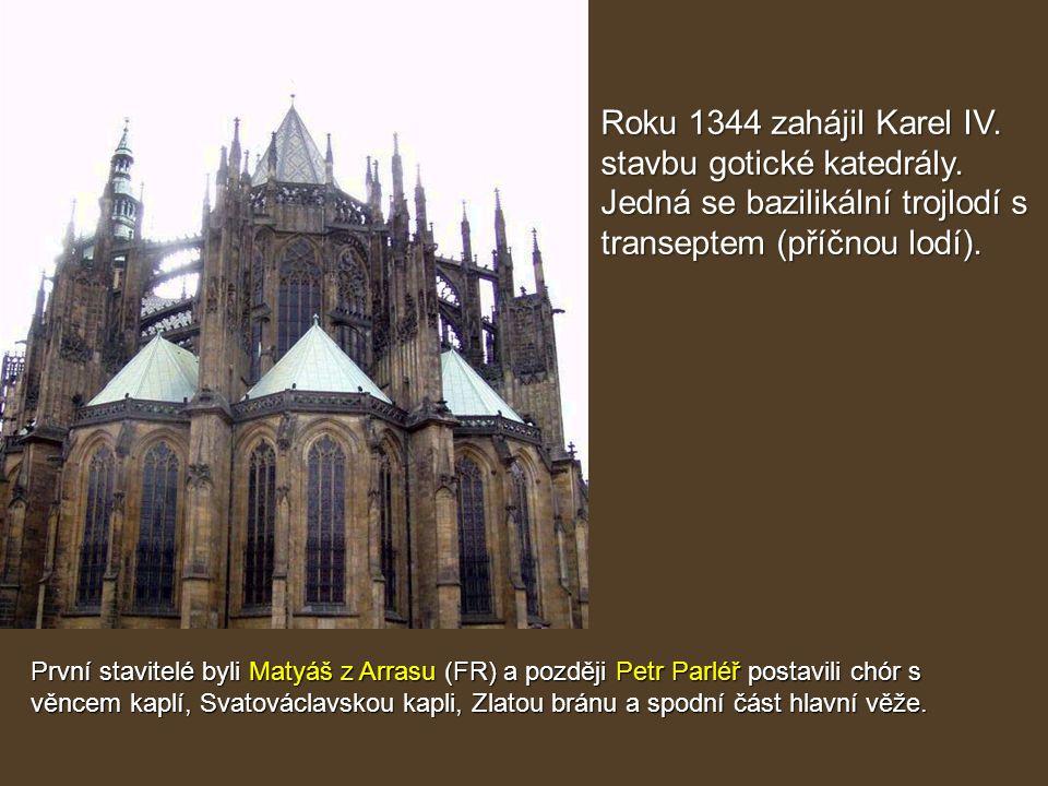 Roku 1344 zahájil Karel IV. stavbu gotické katedrály. Jedná se bazilikální trojlodí s transeptem (příčnou lodí). První stavitelé byli Matyáš z Arrasu